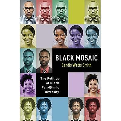 Black Mosaic: The Politics of Black Pan-Ethnic Diversit - Paperback NEW Candis W