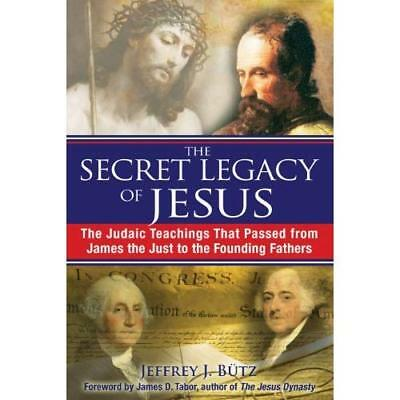 The Secret Legacy of Jesus: The Judaic Teachings That P - Paperback NEW Jeffrey