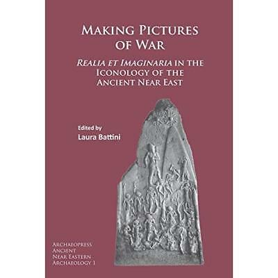 Making Pictures of War: Realia et Imaginaria in the Ico - Paperback NEW Laura Ba