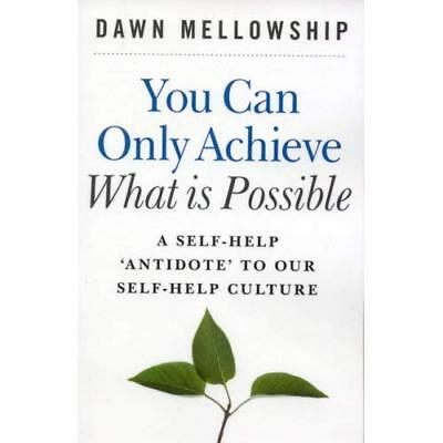 You Can Only Achieve What Is Possible: A Self-help Anti - Paperback NEW Mellowsh