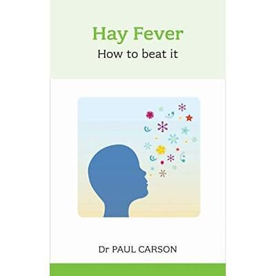 Hay Fever: How to Beat it - Paperback NEW Carson, Paul 2013-08-01