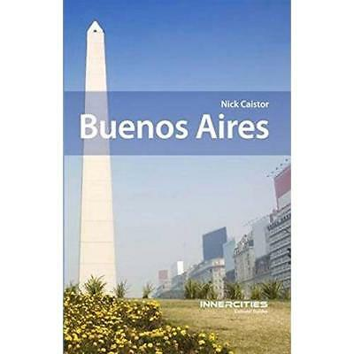 Buenos Aires (Innercities Cultural Guides) - Paperback NEW Nick Caistor (A 2014-