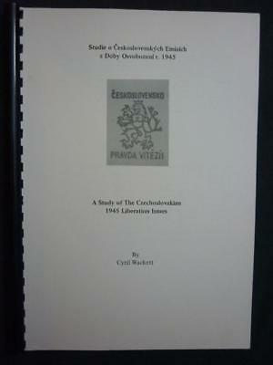 A STUDY OF THE CZECHOSLOVAKIAN 1945 LIBERATION ISSUES by CYRIL WACKETT