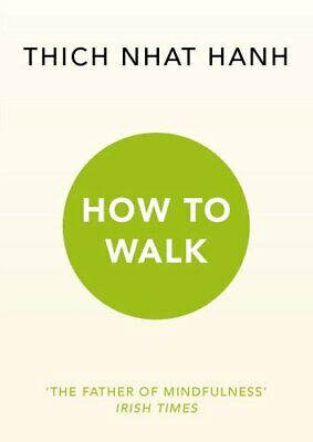 How To Walk by Hanh, Thich Nhat Book The Cheap Fast Free Post