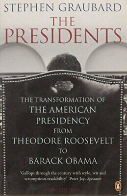 The Presidents: The Transformation of the Amer... by Graubard, Stephen Paperback