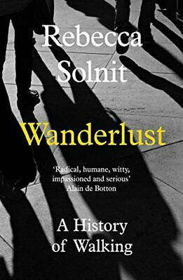 Wanderlust: A History of Walking by Rebecca Solnit Book The Cheap Fast Free Post