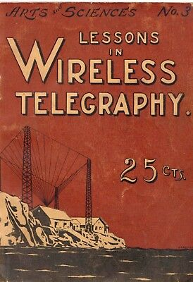 """""""Lessons in Wireless Telegraphy"""" published by Cole and Morgan in 1912."""