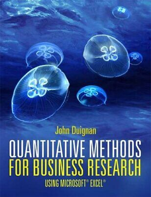 Quantitative Methods for Business Research: Using Microsoft�... by Duignan, John