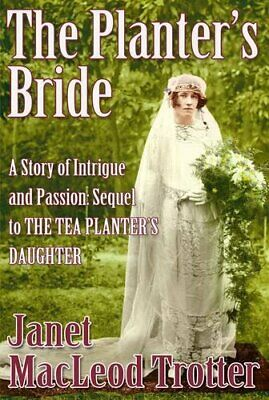 The Planter's Bride (The India Tea Series) by MacLeod Trotter, Janet Book The