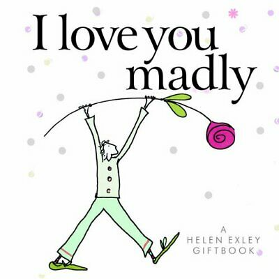 I love you madly (Helen Exley Giftbooks) by Various Hardback Book The Cheap Fast