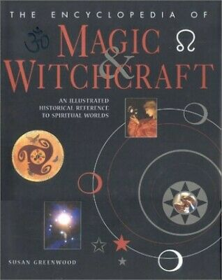 The Encyclopedia of Magic and Witchcraft: An His... by Greenwood, Susan Hardback