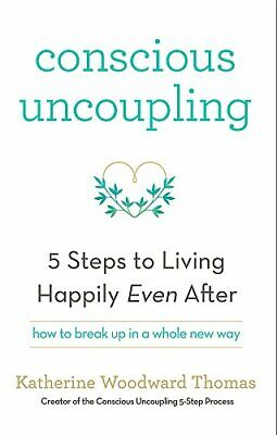 Conscious Uncoupling: The 5 Steps to Living Happily E... by Thomas, . Katherine
