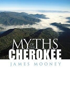 *New* MYTHS OF THE CHROKEE (Native American)  by James Mooney