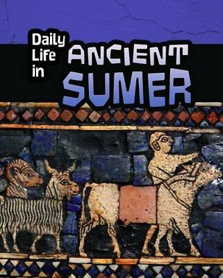 Daily Life in Ancient Sumer (Infosearch: Daily Life in Ancient Civilizations) Ne