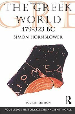 The Greek World 479-323 BC (The Routledge History of the Ancient World) NOUVEAU