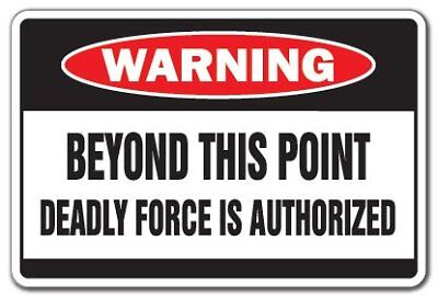 Vintage Look Danger Deadly Force is Authorized Metal Sign