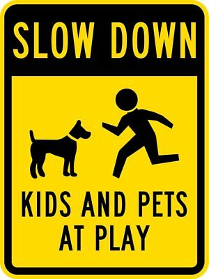 Slow Down-Kids and Pets at Play w/Graphic Aluminum Metal Novelty Sign 12 x 18