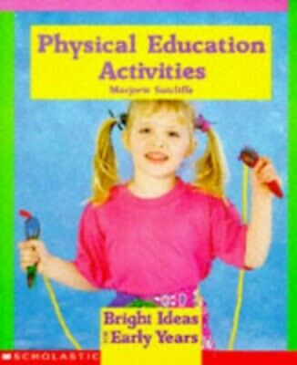 Physical Education Activities (Bright Ideas fo... by Sutcliffe, Juliet Paperback