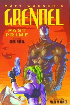 Grendel: Past Prime Illustrated Novel by Greg Rucka Paperback Book The Cheap