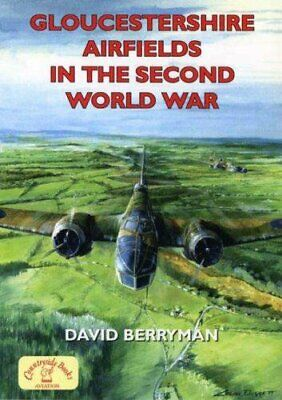 Gloucestershire Airfields in the Second World War by David Berryman Paperback