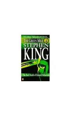 The Green Mile: Part 4:The Bad Death of Eduard Del... by King, Stephen Paperback