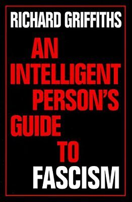 An Intelligent Person's Guide to Fascism (An intell... by Griffiths, R. Hardback