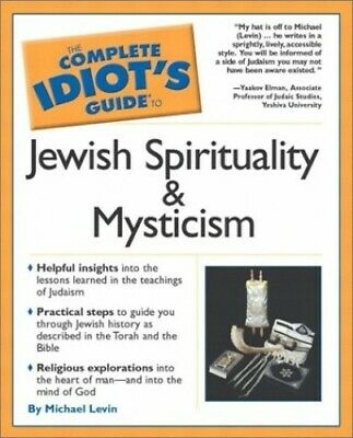 The Complete Idiot's Guide to Jewish Spirituality... by Levin, Michael Paperback