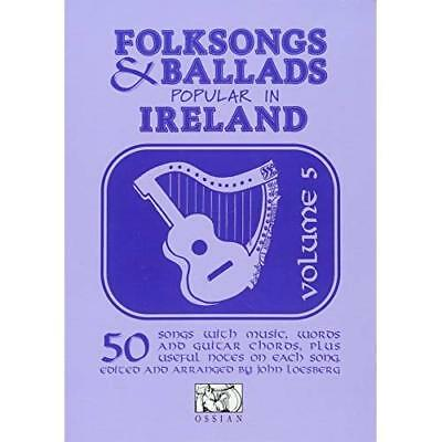 Folksongs and Ballads Popular in Ireland: v. 5 - Paperback NEW  2010-08-26