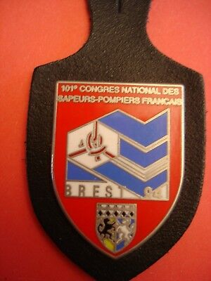 JOLI ANCIEN RARE(OBSOLETE) INSIGNE COLLECTION POMPIERS  BREST  101 eme CONGRES N