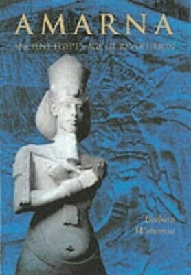 Amarna: Ancient Egypt's Age of Revolution by Watterson, Barbara Paperback Book