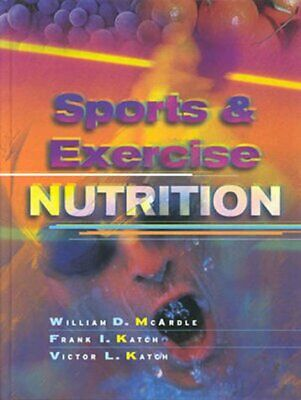 Sports and Exercise Nutrition, McArdle, William D. & Katch, Frank I. & Katch, Vi