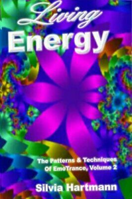 Living Energy: v. 2: The Patterns and Techniques... by Hartmann, Silvia Hardback
