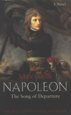 Napoleon 1: The Song of Departure by Gallo, Max Paperback Book The Cheap Fast