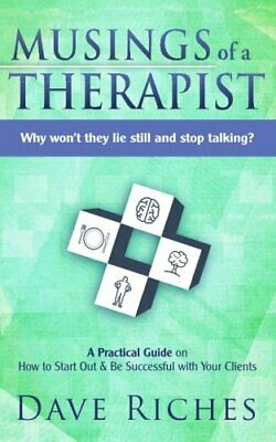 Musings of a Therapist: Why won't they lie still and stop ... by Riches, Mr Dave