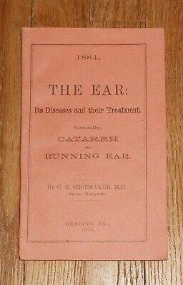 1884 Antique Medical Book The Ear Its Diseases and their Treatment by Shoemaker