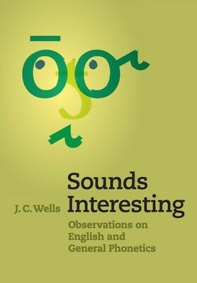 Sounds Interesting: Observations on English and General Phonetics...