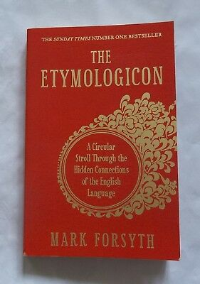 The Etymologicon - Hidden Connections of the English Language (Mark Forsyth)