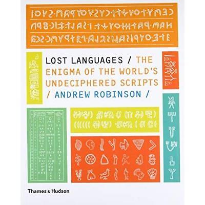 Lost Languages: The Enigma of the World's Undeciphered  - Paperback NEW Robinson