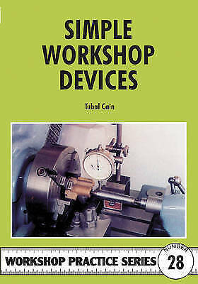 Simple Workshop Devices (Workshop Practice Series) by Tubal Cain