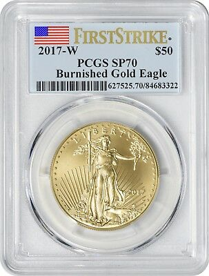 2017-W $50 American Gold Eagle Burnished PCGS SP70 First Strike