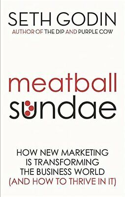 Meatball Sundae: How New Marketing is Transforming th... by Seth Godin Paperback