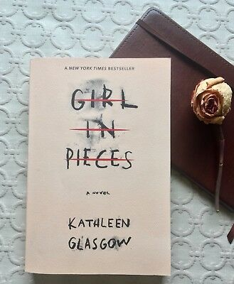 Girl in Pieces by Kathleen Glasgow (2016, Paperback)
