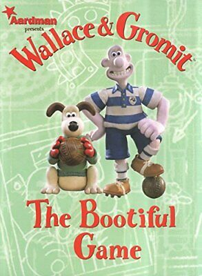 WALLACE AND GROMIT: THE BOOTIFUL GAME by Brian Williamson Paperback Book The