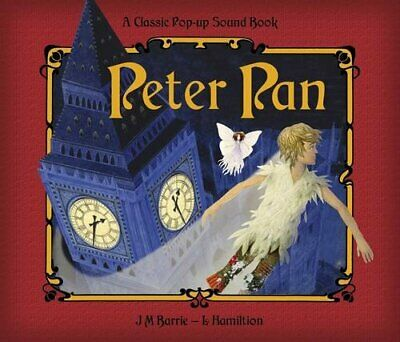 Peter Pan: A Classic Pop-up Story with Sounds. (Cl... by Libby Hamilton Hardback
