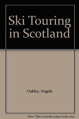Ski Touring in Scotland (A Cicerone guide) by Oakley, Angela Paperback Book The