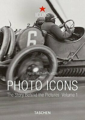 Photo Icons: The Story Behind the Pictures ... by Koetzle, Hans-Michae Paperback