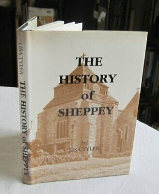 History of Sheppey by Tyler, Lisa Hardback Book The Cheap Fast Free Post