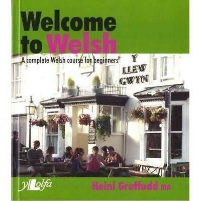 Welcome to Welsh: A Complete Welsh Course for Beginners - Paperback NEW Gruffudd