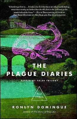 The Plague Diaries: Keeper of Tales Trilogy: Book Three by Ronlyn Domingue (Engl