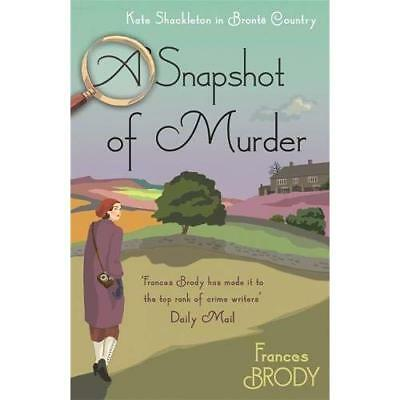 A Snapshot of Murder - Paperback NEW Brody, Frances 25/10/2018